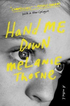 Jackie read Hand Me Down by Melanie Thorne. Her review here.