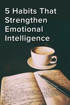 5 Habits That Strengthen Emotional Intelligence
