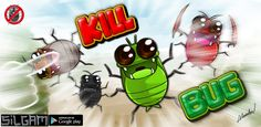 I reboot my mobile game 'kill bug' - almost reboot :) and draw new main image. if you interest it, here is the link. https://play.google.com/store/apps/details?id=com.silgam.killBugGP