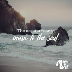 The oceans roar is music to the soul. - VISUAL STATEMENTS® Visual Statements®️ The oceans roar is music to the soul. Sprüche / Zitate / Quotes / Meerweh / Wanderlust / travel / reisen / Meer / Sonne / Inspiration<br> The oceans roar is music to the soul. Ocean Quotes, Beach Quotes, Nature Quotes, Soul Surfer Quotes, Surf Quotes, Sunset Quotes, Quotes Quotes, Wanderlust Travel, I Miss You Quotes For Him