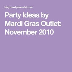 Party Ideas by Mardi Gras Outlet: November 2010