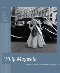 Willy Maywald - Un photographe allemand de la Haute Couture en France