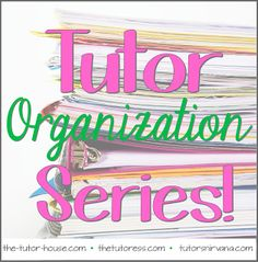 #TutorOrganizationSeries: Wrapping it Up! Links to posts from #TheTutorHouse, #TheTutoress, and #TutorsNirvana! Get organized with Tutoring On-the-Go, Paperless Tutoring, Planning your Tutoring Curriculum, and Managing your Tutoring Finances!