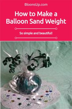 Create your own balloon weight with our step-by-step tutorial. It's simple and inexpensive to make, and provides you with a fancy looking anchor for your floating balloon centerpiece. #balloondecorations #weddingideas #bloonsup Balloon Centerpieces, Balloon Decorations, Balloon Bouquet, Balloon Arch, Diy Balloon Weight, Floating Balloons, Balloon Weights, Weddingideas, Party Planning
