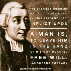"Augustus Montague Toplady (1740 –1778) was an Anglican cleric and hymn writer. He was a major Calvinist opponent of John Wesley. He is best remembered as the author of the hymn ""Rock of Ages"". Toplady initially followed Wesley in supporting Arminianism. In 1758, however, the 18-year-old Toplady read Thomas Manton's seventeenth-century sermon on John 17 and Jerome Zanchius's Confession of the Christian Religion (1562). These works convinced Toplady that Calvinism, not Arminianism, was…"