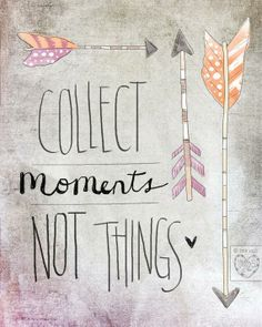 We love this saying at 7gypsies - Collect moments, not things.