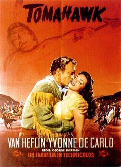 TOMAHAWK (1951) - Van Heflin - Yvonne DeCarlo - Preston Foster - Jack Oakie - Tom Tully - Alex Nicol - Directed by George Sherman - Universal-International - Movie Poster.