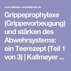 Grippeprophylaxe (Grippevorbeugung) und stärken des Abwehrsystems: ein Teerezept (Teil 1 von 3) | Kallmeyer Naturheilpraxis Hannover - Heilpraktiker Hannover