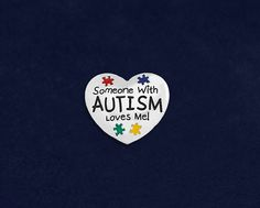 Someone With Autism Loves Me Pins (15 Pins)