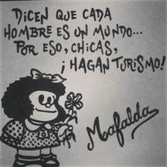 Makes me think of Sandra! Favorite Quotes, Best Quotes, Funny Quotes, Mafalda Quotes, Spanish Quotes, Life Lessons, Just In Case, Wise Words, Decir No