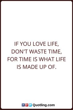 Time Quotes If you love life, don't waste time, for time is what life is made up of. Time Quotes, What Is Life About, Love Life, Love You, Drink, Math, Food, Mathematics, Te Amo
