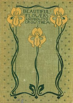 Old Books & Things.., michaelmoonsbookshop:   Beautiful Flowers and How...