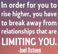 Do not be bound by others limitations!!!!!!!!!!!!                                       Joel Osteen