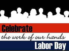 Labor Day, the first Monday in September, is a celebration of the labor movement and is dedicated to the social and economic achievements of American workers. Description from regentsbankblog.com. I searched for this on bing.com/images