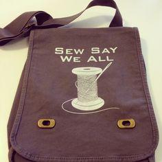 """Sew Say We All"" Field Bag from the This Creative Life line by Robo Roku. $25 roboroku.com very soon."