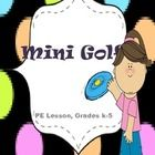 This is an awesome, 12 station mini golf lesson for grades K-5. My students love it!  It puts a twist on golf by adding frisbees, footballs, bean b...