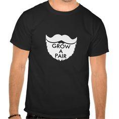 Grow a Pair Tshirt