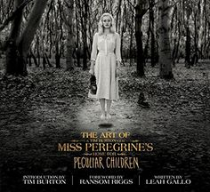 The Art of Miss Peregrine's Home for Peculiar Children (M…
