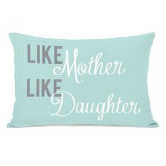 Like Mother Like Daughter Pillow