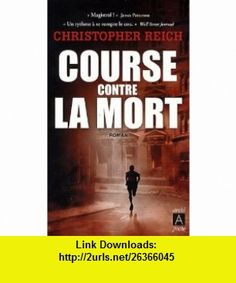 Course contre la mort (French Edition) (9782352871132) Christopher Reich , ISBN-10: 2352871131  , ISBN-13: 978-2352871132 ,  , tutorials , pdf , ebook , torrent , downloads , rapidshare , filesonic , hotfile , megaupload , fileserve