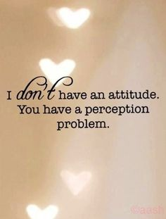 Don't have an attitude quote via www.Facebook.com/WildWickedWomen