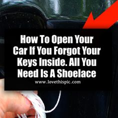 How To Open Your Car If You Forgot Your Keys Inside. All You Need Is A Shoelace Car Cleaning Hacks, Car Hacks, All You Need Is, Good To Know, Unlock Car Door, Inside Car, Bell Work, Key Lock, Forget You