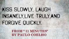 11 minutes. - Paulo Coelho