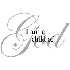 Wall Decal I am a Child of God Christan LDS Vinyl Wall Art Sticker ($16) ❤ liked on Polyvore featuring text, quotes, scritte, words, phrase and saying