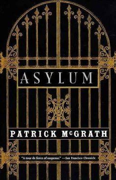 """Asylum"" *** Patrick McGrath (1996)"