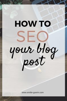 Search Engine Optimization for your blog post with graphics to show you where to add your keywords on your blog post.
