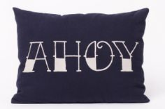 Ahoy Navy Pillow - idea for entry mat? Nautical Nursery, Nautical Home, Navy Pillows, Throw Pillows, For Elise, Small Kitchen Organization, Ahoy Matey, Nautical Fashion, Grafik Design