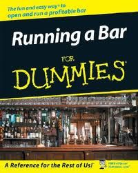 To learn how to become a bartender, I use the Running a Bar- for Dummies.