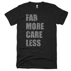 Fab More Care Less - Tri-Blend Custom Fabrication Based Apparel by KillFab Clothing Company