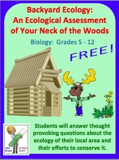 FREE!!  Backyard Ecology: An Ecological Assessment of Your Neck of the Woods    This is the first assignment that I give my students when starting my unit on ecology and the environment. This thought-provoking activity requires the student to work through a series of questions about their local environment and their efforts to protect and conserve it.