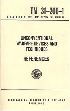 Unconventional Warfare Devices and Techniques References Tm This book covers incendiary systems, explosives, small arms, chemical additives and many more items that are used by Special Forces and others in the field. Very well illustrated. Survival Books, Survival Life Hacks, Survival Weapons, Apocalypse Survival, Tactical Survival, Survival Prepping, Survival Gear, Survival Skills, Urban Survival