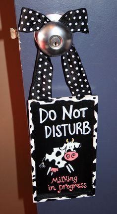 MILKING IN PROGRESS Cow Door Hanger Sign for Breastfeeding Mamas. $25.00, via Etsy.