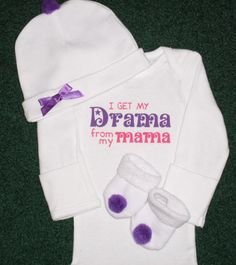 I Get My Drama From My Mama Newborn Gift Set   by SugarBearHair
