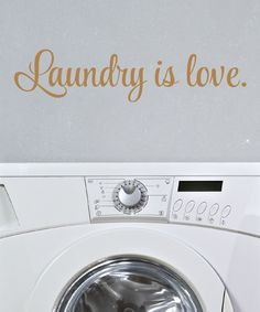 Look at this 'Laundry Is Love' Wall Quotes™ Decal on #zulily today!