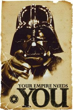 Star Wars posters: Star Wars poster based on the Lord Kitchener, Your Country Needs You poster. This Star Wars poster has Darth Vader stating that Your Empire Needs You. This Star Wars poster also employs an aged feel. Darth Vader Star Wars, Darth Vader Poster, Anakin Vader, Darth Sith, Darth Maul, Star Wars Poster, Poster S, Poster Prints, Poster Wall