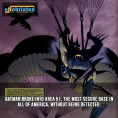 And how you ask? He's Batman.its obvious.He cool .He the man.