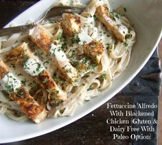 Fettuccine Alfredo With Blackened Chicken {Gluten and Dairy Free with Paleo Option}