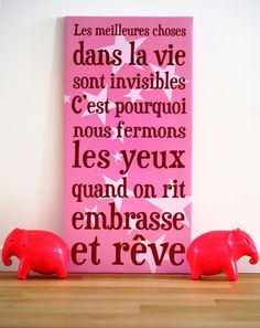 (The best things in life are invisible. That's why we close the eyes when we laugh, kiss, and dream)