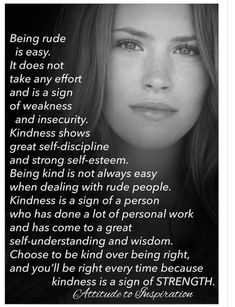 Kindness to rude people Life Quotes Love, Wisdom Quotes, Great Quotes, Quotes To Live By, Great Sayings, Ignore Me Quotes, Positive Thoughts, Positive Quotes, Motivational Quotes