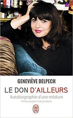 Amazon.fr - Le don d'ailleurs - Geneviève Delpech - Livres