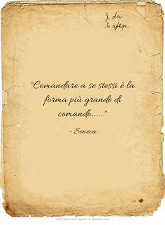 Comandare a se stessi è la forma più grande di comando......