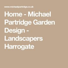 Home - Michael Partridge Garden Design - Landscapers Harrogate