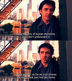 "High Fidelity - cool quote ~ John Cusack in the film ""Serendipity"""