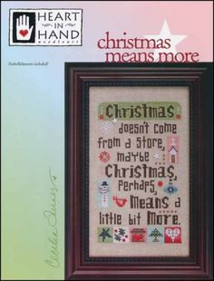 Christmas Means More is the title of this cross stitch pattern from Heart In Hand Needleart.