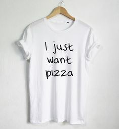 I just want Pizza Letters Print Women T shirt Cotton Casual Funny Shirt For Lady Black White Gray Top Tee Hipster Z-242
