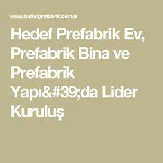 Hedef Prefabrik Ev, Prefabrik Bina ve Prefabrik Yapı'da Lider Kuruluş